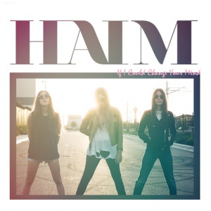 HAIM-If-I-Could-Change-Your-Mind-RKO.FM